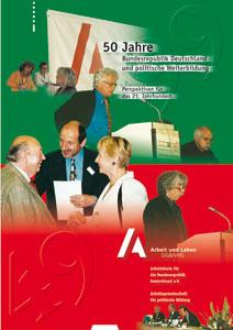 50 Jahre Bundesrepublik Deutschland und politische Weiterbildung - Perspektiven für das 21. Jahrhundert