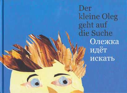 Der kleine Oleg geht auf die Suche