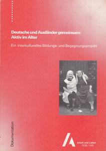 Das Modellprojekt: Deutsche und Ausländer gemeinsam: Aktiv im Alter