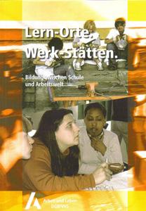 Lern-Orte - Werk-Stätten