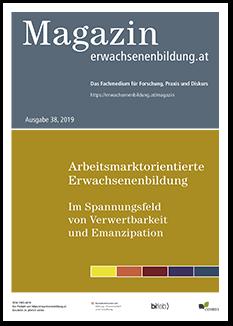 Arbeitsorientierte Grundbildung: ökonomisches Verwertungsinteresse oder emanzipatorischer Bildungsraum?