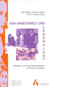 Von Arbeitswelt und Lebenslust - Mädchen- und Frauenbildungsarbeit von ARBEIT UND LEBEN