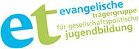 Evangelische Trägergruppe für gesellschaftspolitische Jugendbildung (ET)